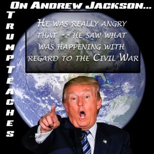 Trump Teaches - Andrew Jakson